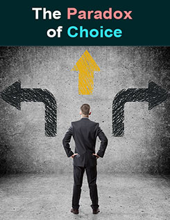 The paradox of choice: Sebuah pilihan dankeputusan